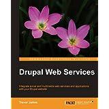 Drupal Web Services ~ Trevor James