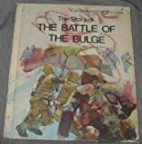 The Story of the Battle of the Bulge (051604608X) by Stein, R. Conrad