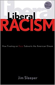 Liberal Racism How Fixating On Race Subverts The American