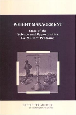 Weight Management: State of the Science and Opportunities for Military Programs