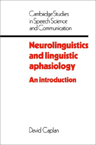 Neurolinguistics and Linguistic Aphasiology: An Introduction (Cambridge Studies in Speech Science and Communication)