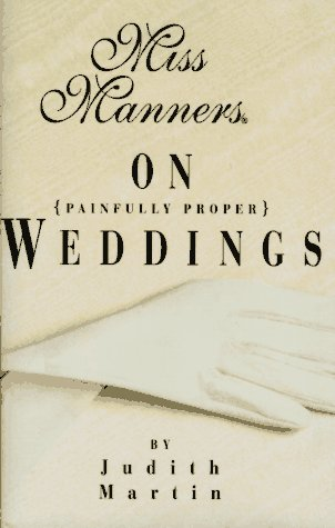 Miss Manners on Painfully Proper Weddings, Martin, Judith