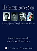 The Garrett Gomez Story: A Jockey&#39;s Journey Through Addiction &amp; Salvation