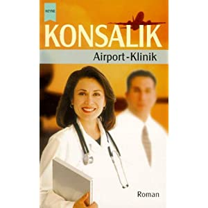 Airport-Klinik (German Edition) Heinz Gunther Konsalik