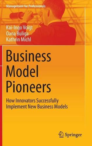 business-model-pioneers-how-innovators-successfully-implement-new-business-models