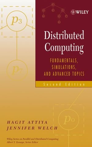Distributed Computing: Fundamentals, Simulations, and Advanced Topics