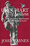 img - for Urquhart of Arnhem: The Life of Major General R. E. Urquhart, Gb, Dso 1st English edition by Baynes, John Christopher Malcolm (1993) Hardcover book / textbook / text book