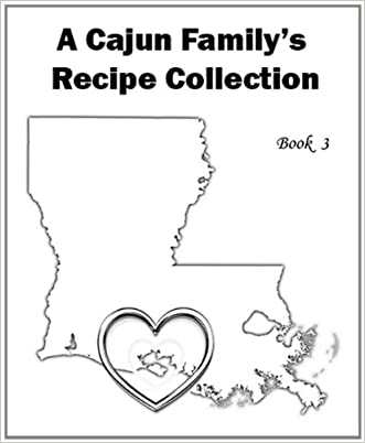 1,189 Recipes - Book 3 - A Cajun Family's Recipe Collection