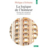 La logique de l&#39;honneur - Gestion des entreprises et traditions nationalespar Philippe d&#39; Iribarne