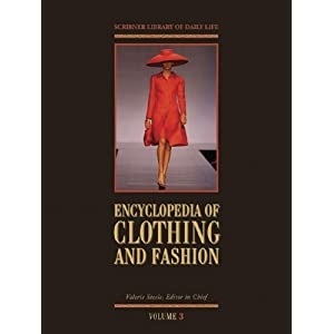 Encyclopedia of Clothing and Fashion Edition 1. 3-Volume Set (Scribner Library of Daily Life) [Hardcover]
