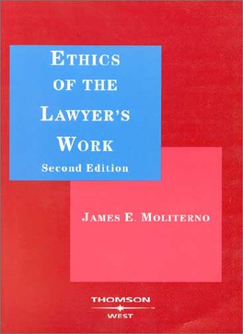 Ethics of the Lawyer's Work (American Casebooks)