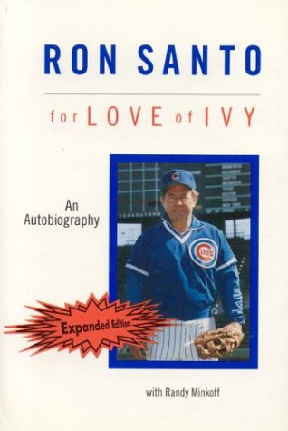 Ron Santo: For Love Of Ivy