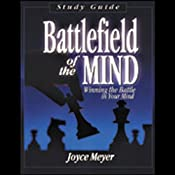 Battlefield of the Mind: Winning the Battle in Your Mind | [Joyce Meyer]