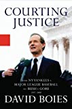 Courting Justice: From NY Yankees v. Major League Baseball to Bush v. Gore