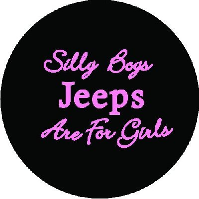 Silly Boys Jeeps Are For Girls Pink Spare Tire Cover Size: Y - 32.25 x 12 Inch (Jeep Tire Cover 35 Inch compare prices)