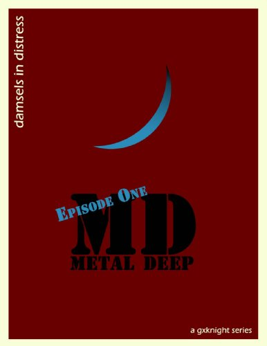 Metal Deep: Episode 1 - Damsels in Distress