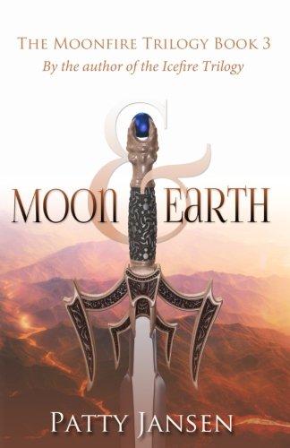 Moon & Earth: Moonfire Trilogy Book 3 (Volume 3)