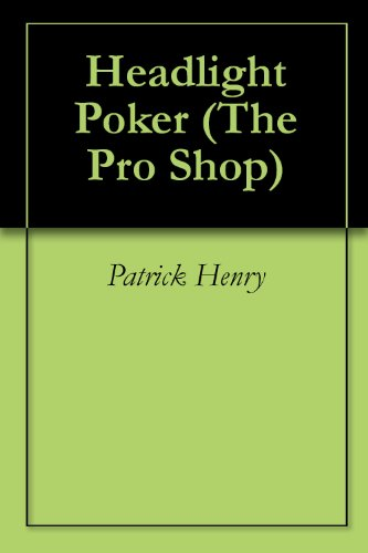 Patrick Henry - Headlight Poker (The Pro Shop)