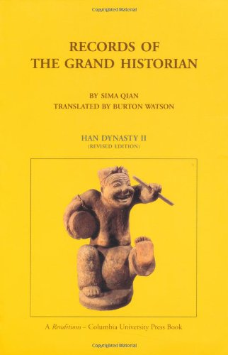 Records of the Grand Historian: Han Dynasty: Han Dynasty II (Records of Civilization, Sources and Studies, No 65)