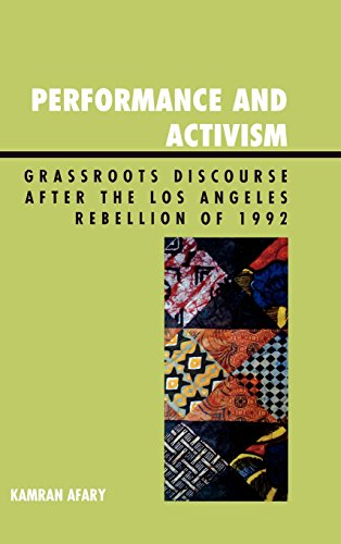 Performance and Activism: Grassroots Discourse after the Los Angeles Rebellion of 1992 (Raya Dunayevskaya Series in Marx