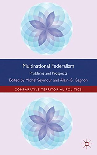 Multinational Federalism: Problems and Prospects (Comparative Territorial Politics)