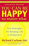 img - for You Can Be Happy No Matter What : Five Principles for Keeping Life in Perspective book / textbook / text book