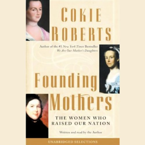 """a book review of we are our mothers daughters by cokie roberts Cokie robert's new book 'capital dames' unearths the important and unique role of women during the us civil war in 2004, she wrote """"founding mothers: the women who raised our nation,"""" using letters, journals and other documents to tell the story of early-us history with perspective from and."""