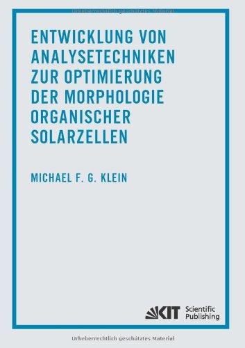 Entwicklung Von Analysetechniken Zur Optimierung Der Morphologie Organischer Solarzellen (German Edition)