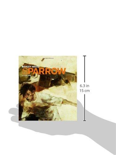Sparrow Volume 1: Ashley Wood (Sparrow Hc)