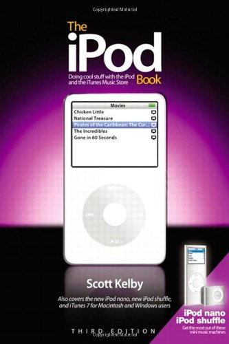 The iPod Book: Doing Cool Stuff with the iPod and the iTunes Store, Third Edition (3rd Edition)