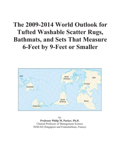 The 2009-2014 World Outlook for Tufted Washable Scatter Rugs, Bathmats, and Sets That Measure 6-Feet by 9-Feet or Smaller