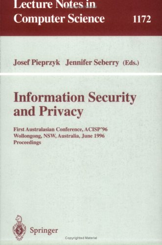 Information Security and Privacy: First Australasian Conference, ACISP '96, Wollongong, NSW, Australia, June 24 - 26, 1996, Proceedings (Lecture Notes in Computer Science)