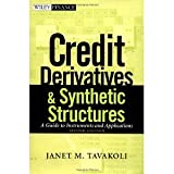 img - for Credit Derivatives & Synthetic Structures: A Guide to Instruments and Applications, 2nd Edition [Hardcover] [2001] 2 Ed. Janet M. Tavakoli book / textbook / text book