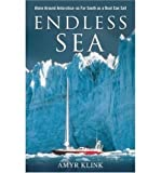 img - for Endless Sea: Alone Around Antarctica as Far South as a Boat Can Sail (Paperback) - Common book / textbook / text book