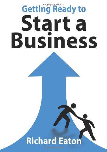 Getting Ready To Start A Business: Help For New Businesses