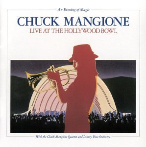 Chuck Mangione - An Evening of Magic, Live at the Hollywood Bowl - Zortam Music