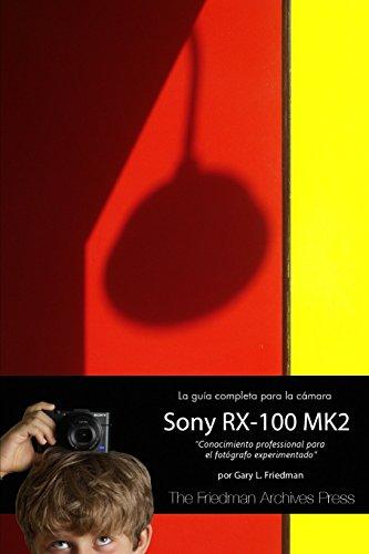 La Guia Completa Para La Camara Sony Cybershot RX-100 Mk II