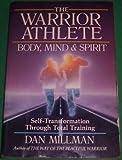 The Warrior Athlete: Body, Mind & Spirit (0913299227) by Millman, Dan