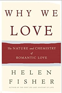 "Cover of ""Why We Love: The Nature and Che..."