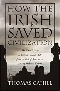"Cover of ""How the Irish Saved Civilizatio..."