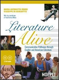 Literature alive. Communicative pathways through english and american literature. Con guida docente. Con CD Audio. Per le Scuole superiori