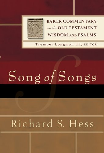 Song of Songs (Baker Commentary on the Old Testament Wisdom and Psalms), Richard S. Hess
