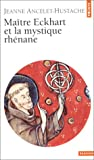 echange, troc Ancelet-Hustache - Maître Eckhart et la mystique rhénane