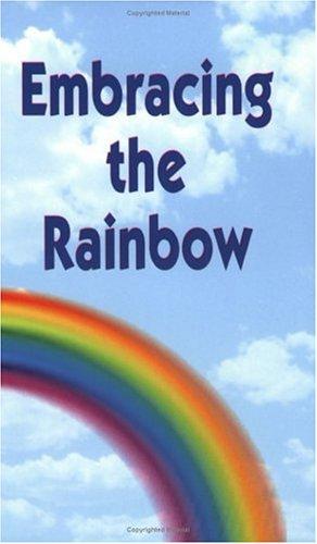 Embracing the Rainbow