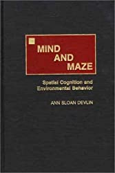 Mind and Maze: Spatial Cognition and Environmental Behavior