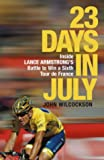 23 Days in July: Inside Lance Armstrong's Record-Breaking Victory in the Tour De France X14 9 (0719567165) by Wilcockson, John