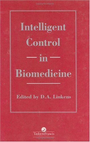 Intelligent Control In Biomedicine (Series In Systems And Control)