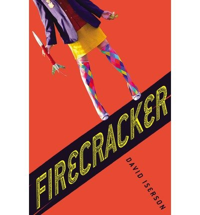 [ FIRECRACKER ] By Iserson, David ( Author) 2013 [ Hardcover ] PDF