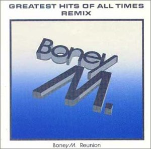 Boney M - Greatest Hits of All Times Remix 1988 [UK-Import] - Zortam Music
