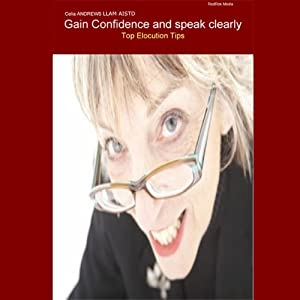 Gain Confidence and Speak Clearly: Elocution | [Celia Andrews]